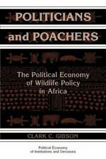 Politicians and Poachers : The Political Economy of Wildlife Policy in Africa (P