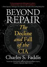 Beyond Repair: The Decline And Fall Of The Cia, Faddis, Charles, Good Book
