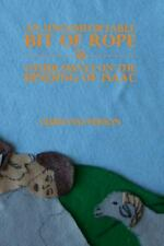 An Uncomfortable Bit of Rope and Other Essays on the Binding of Isaac by...