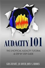 Audacity 101 : The Unofficial Audacity Tutorial and Step by Step Guide by...