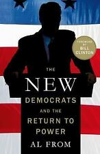 The New Democrats and the Return to Power by Al From (2014, Paperback)