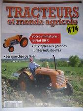 FASCICULE  74 TRACTEURS ET MONDE AGRICOLE FIAT 80 R / PORSCHE DE GAMA / LANDINI
