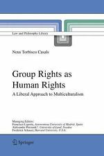Law and Philosophy Library: Group Rights as Human Rights : A Liberal Approach...