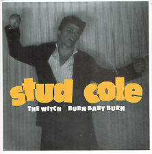"STUD COLE The Witch / Burn Baby 7"" NEW cramps ronnie cook Link Wray Gene Vincent"