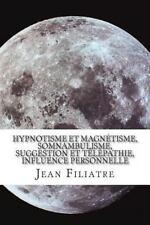 Hypnotisme et Magnétisme, Somnambulisme, Suggestion et Télépathie, Influence...