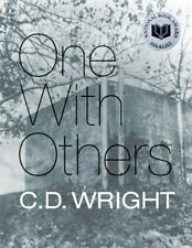 One with Others : A Little Book of Her Days by C. D. Wright (2011, Paperback)