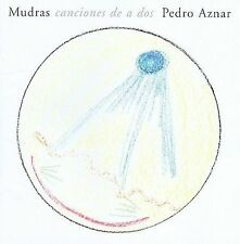 Mudras Canciones De A Dos - Pedro Aznar (2004, CD New)