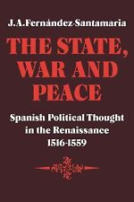 The State, War and Peace : Spanish Political Thought in the Renaissance,...