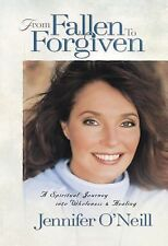 From Fallen to Forgiven by Jennifer O'Neill (2004, Paperback)