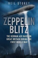 Zeppelin Blitz: The German Air Raids on Great Britain During the First World War