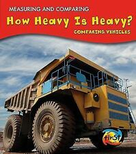 How Heavy Is Heavy?: Comparing Vehicles (Measuring and Comparing)-ExLibrary