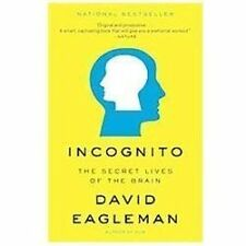 Incognito : The Secret Lives of the Brain by David Eagleman (2012, Paperback)