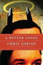 A Better Angel : Stories by Chris Adrian (2009, Paperback)