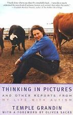 Thinking In Pictures: and Other Reports from My Life with Autism Temple Grandin