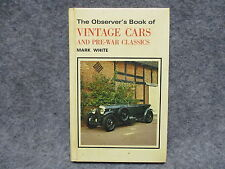 The Observer's Book Of Vintage Cars & Pre-war Classics Mark White 1982 Hardcover
