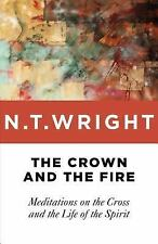 The Crown and the Fire : Meditations on the Cross and the Life of the Spirit...