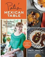 Pati's Mexican Table: The Secrets of Real Mexican Home Cooking Jinich, Pati Book