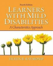 Learners with Mild Disabilities: A Characteristics Approach (4th Edition), Raymo