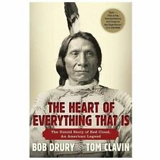 The Heart of Everything That Is: The Untold Story of Red Cloud, An American Leg