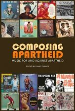 Composing Apartheid: Music for and Against Apartheid, , , Excellent, 2008-05-01,