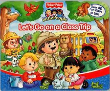 Fisher-Price:  Little People Let's Go on a Class Trip!   w/ 40+  Lift-the-Flaps
