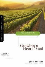 1 and 2 Samuel: Growing a Heart for God New Community Bible Study Series)