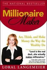 The Millionaire Maker : Act, Think, and Make Money the Way the Wealthy Do by...
