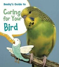 Beaky's Guide to Caring for Your Bird (Pets' Guides), Thomas, Isabel, New Condit