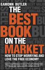 The Best Book on the Market: How to Stop Worrying and Love the Free Economy, Eam