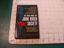 UNREAD High Grade Paperback: the Truth about the JOHN BIRCH SOCIETY 1962 1st ed
