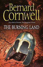 The Burning Land (The Warrior Chronicles, Book 5)..., Cornwell, Bernard Hardback