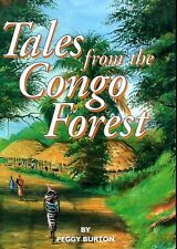 Burton, Peggy TALES FROM THE CONGO FOREST Paperback BOOK