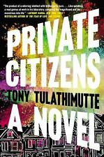 Private Citizens by Tony Tulathimutte (2016, Paperback)