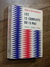 Merry et Serge Bromberger LES COMPLOTS DU 13 MAI 1958  De Gaulle / 5e République