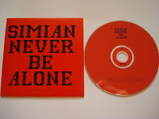 SIMIAN  __  Never Be Alone  __  2 Track  PROMO CD __  CARDSLEEVE