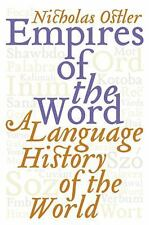 Empires of the Word: A Language History of the World, Ostler, Nicholas, Good Boo