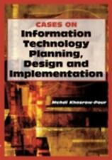 Cases on Information Technology Planning, Design and Implementation (Cases on In