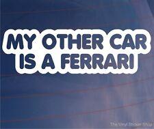 MY OTHER CAR IS A FERRARI Funny Sports Car/Window/Bumper Vinyl Sticker/Decal