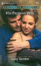 His Pretend Wife 3816 by Lucy Gordon (2004, Paperback)