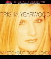 TRISHA YEARWOOD - WHERE YOUR ROAD LEADS - RARE DTS CD 5.1 SOUND