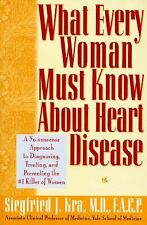 What Every Woman Must Know about Heart Disease : A No-Nonsense Approach to...