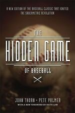 The Hidden Game of Baseball : A Revolutionary Approach to Baseball and Its...