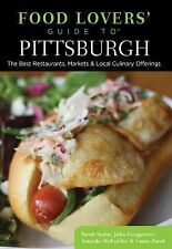 Food Lovers' Guide to® Pittsburgh: The Best Restaurants, Markets &...  (ExLib)