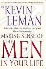 Making Sense Of The Men In Your Life What Makes Them Tick, What Ticks You...