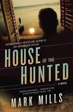 House of the Hunted: A Novel by Mills, Mark, Good Book