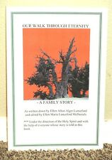 OUR WALK THROUGH ETERNITY A FAMILY STORY by Ellen Afton Lunceford LDS MORMON PB