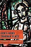 God's Word Through Glass: An Exploration of Bible-inspired Art—6 Studies (Throu