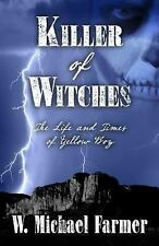Killer of Witches : The Life and Times of Yellow Boy, Mescalero Apache by W....