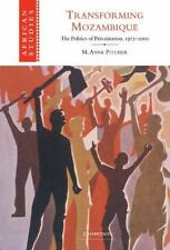 Transforming Mozambique: The Politics of Privatization, 1975-2000 (African Stud