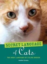 The Secret Language of Cats body language felines Heather Dunphy New pb instock